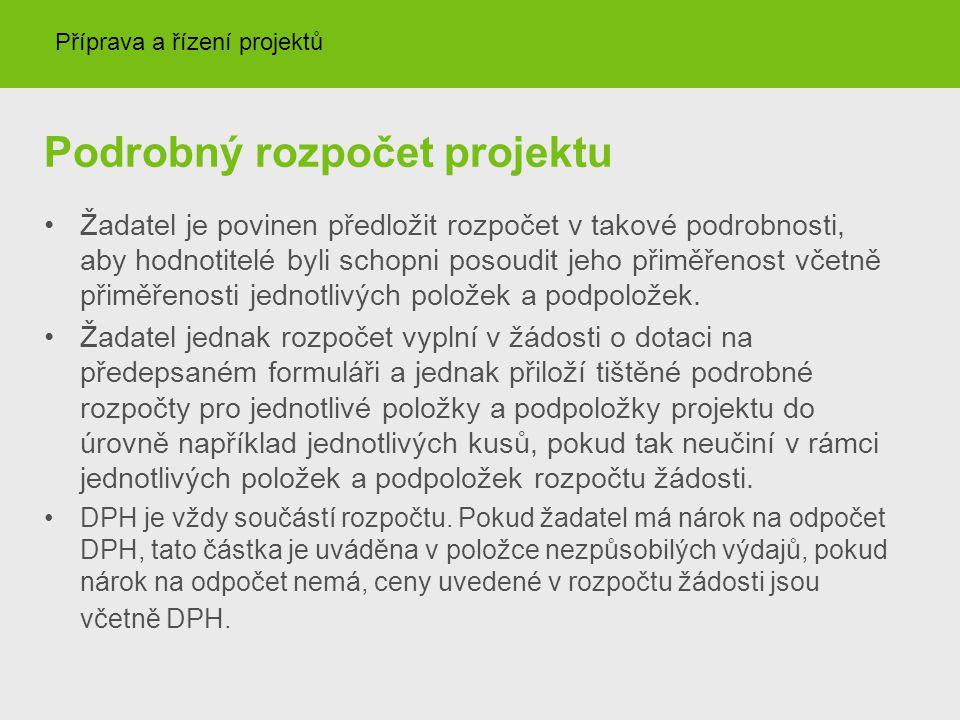 Podrobný rozpočet projektu Žadatel je povinen předložit rozpočet v takové podrobnosti, aby hodnotitelé byli schopni posoudit jeho přiměřenost včetně p