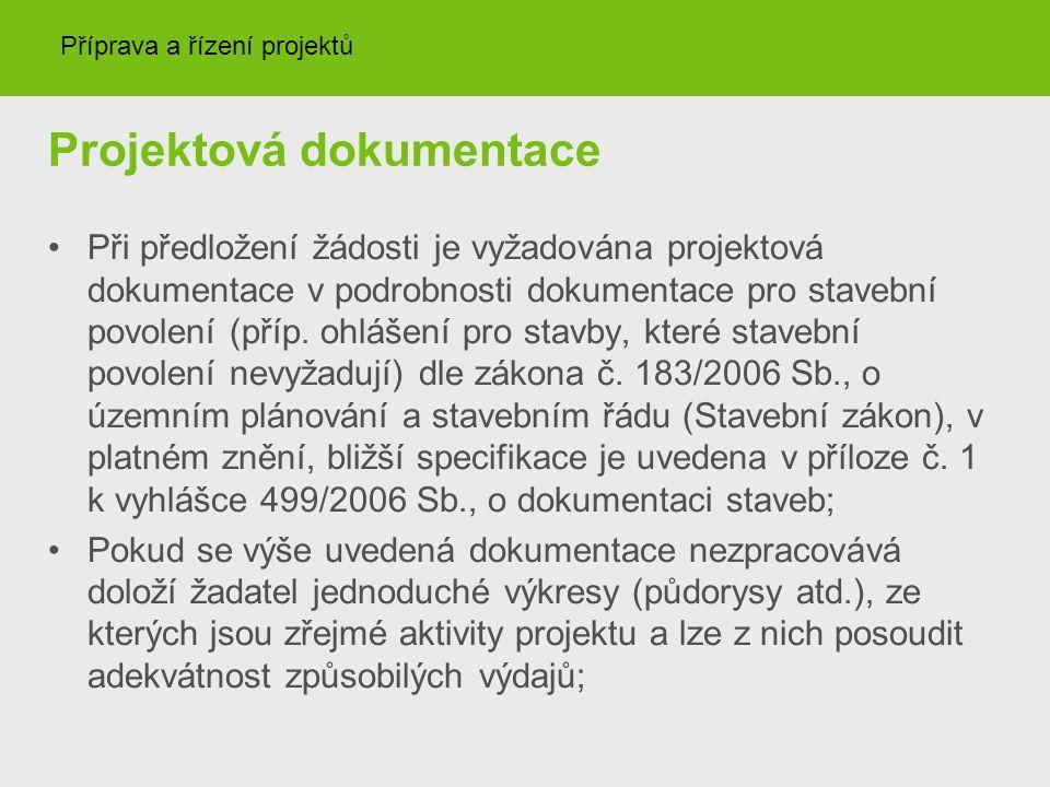 Projektová dokumentace Při předložení žádosti je vyžadována projektová dokumentace v podrobnosti dokumentace pro stavební povolení (příp. ohlášení pro