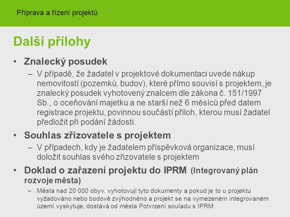 Další přílohy Znalecký posudek –V případě, že žadatel v projektové dokumentaci uvede nákup nemovitostí (pozemků, budov), které přímo souvisí s projekt