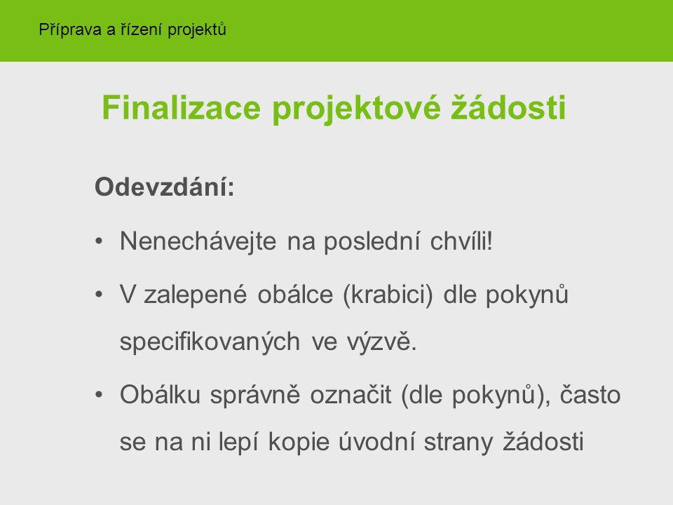 Finalizace projektové žádosti Odevzdání: Nenechávejte na poslední chvíli.