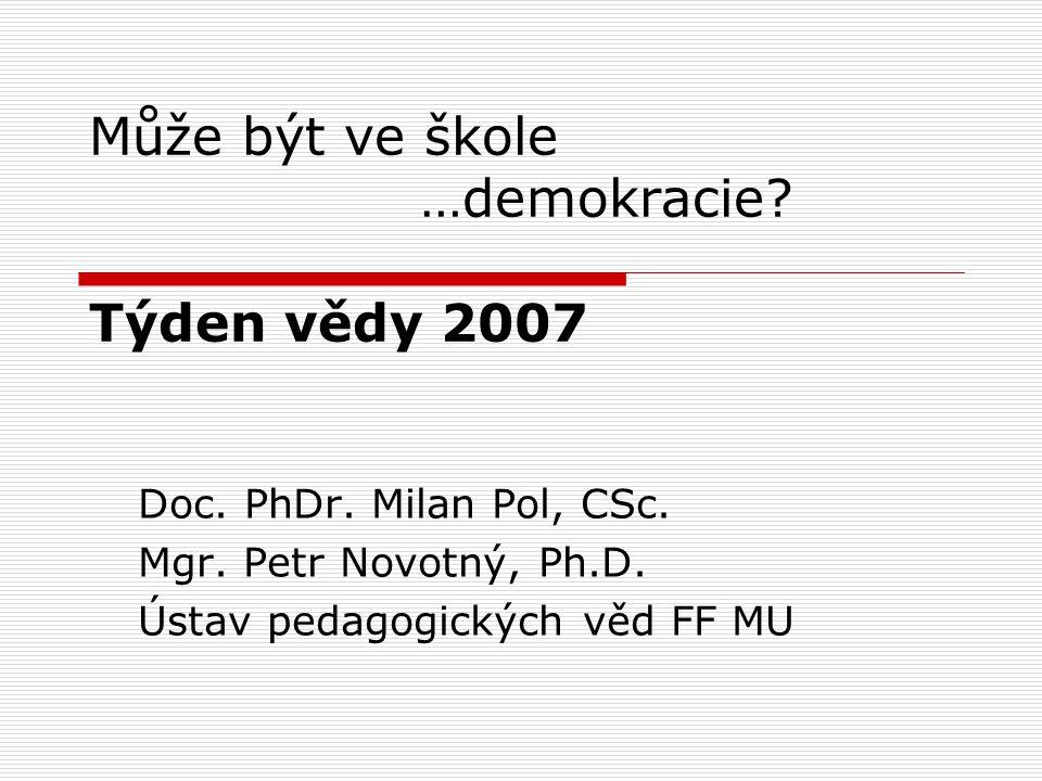 Může být ve škole …demokracie. Týden vědy 2007 Doc.