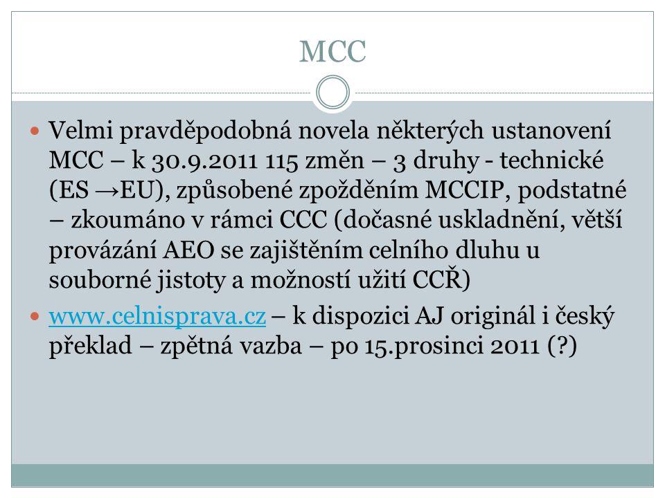 MCC Velmi pravděpodobná novela některých ustanovení MCC – k 30.9.2011 115 změn – 3 druhy - technické (ES → EU), způsobené zpožděním MCCIP, podstatné –