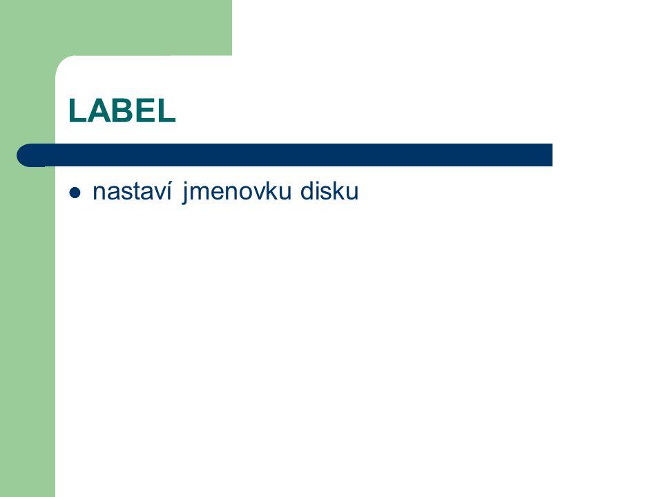 LABEL nastaví jmenovku disku