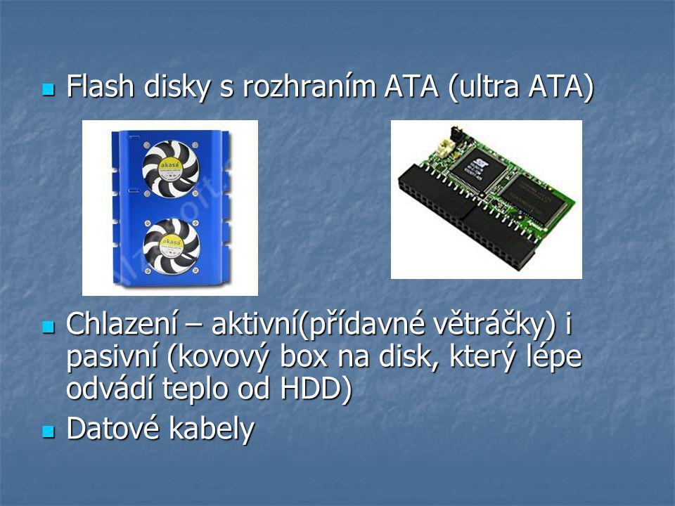 Flash disky s rozhraním ATA (ultra ATA) Flash disky s rozhraním ATA (ultra ATA) Chlazení – aktivní(přídavné větráčky) i pasivní (kovový box na disk, který lépe odvádí teplo od HDD) Chlazení – aktivní(přídavné větráčky) i pasivní (kovový box na disk, který lépe odvádí teplo od HDD) Datové kabely Datové kabely