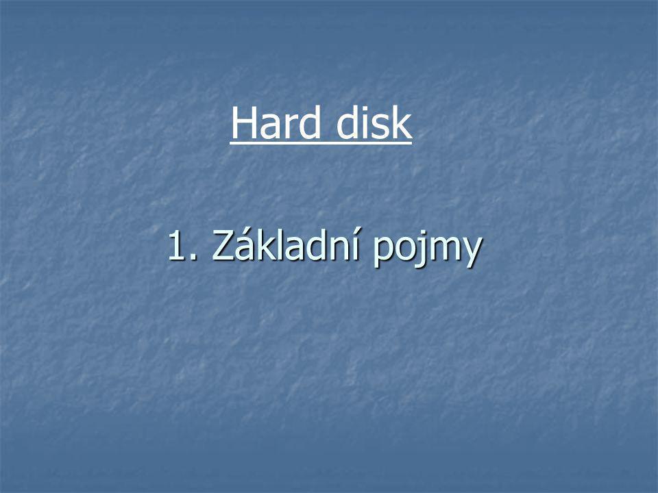 1. Základní pojmy Hard disk