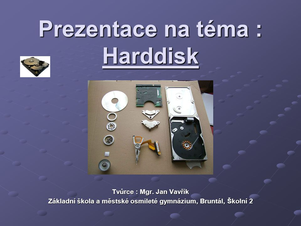 Harddisk Něco málo úvodem Pevný disk je ta část počítače, která je určena pro vysokokapacitní ukládání dat.