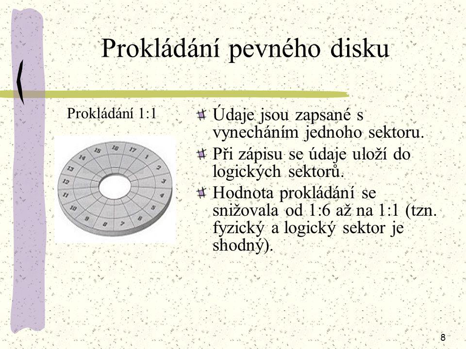 7 Zonární zápis (ZBR) Jedná se metodu zápisu na pevný disk. Dovoluje umístit na vnější stopy disku větší počet sektoru než na stopy vnitřní. Sektory b