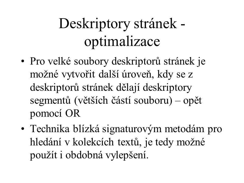 Deskriptory stránek - optimalizace Pro velké soubory deskriptorů stránek je možné vytvořit další úroveň, kdy se z deskriptorů stránek dělají deskripto