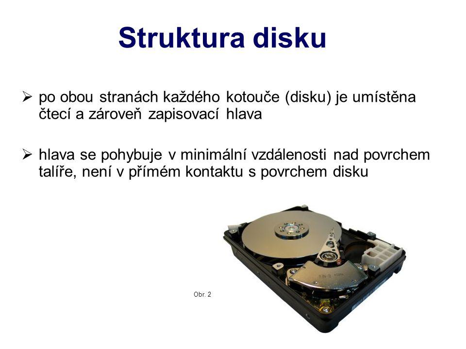 Parametry disku Kapacita: uudává maximální velikost všech dat, které lze na disk najednou uložit (dnes až 3000 GB) Otáčky (rychlost disku) ččím rychleji se disk otáčí, tím více dat je načteno za jednotku času ddisky se otáčejí rychlostí min 3600-9600 (7200) i více otáček za minutu Přístupová doba (ms) ddoba, za kterou je disk schopen dodat požadovaná data PC, tj.