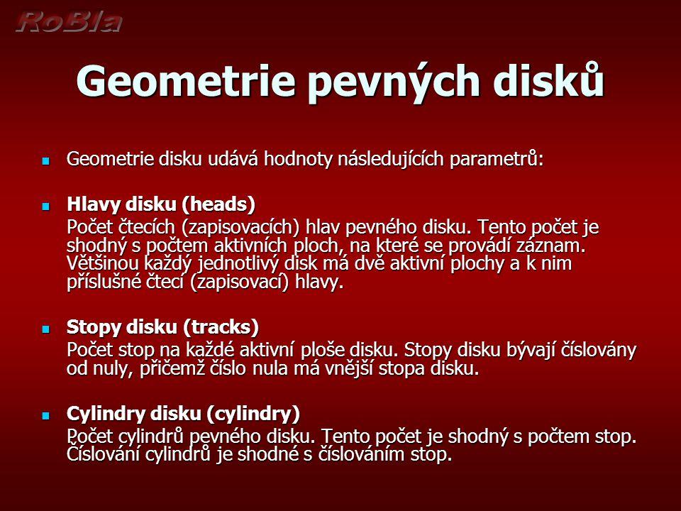 Geometrie disku udává hodnoty následujících parametrů: Geometrie disku udává hodnoty následujících parametrů: Hlavy disku (heads) Hlavy disku (heads)