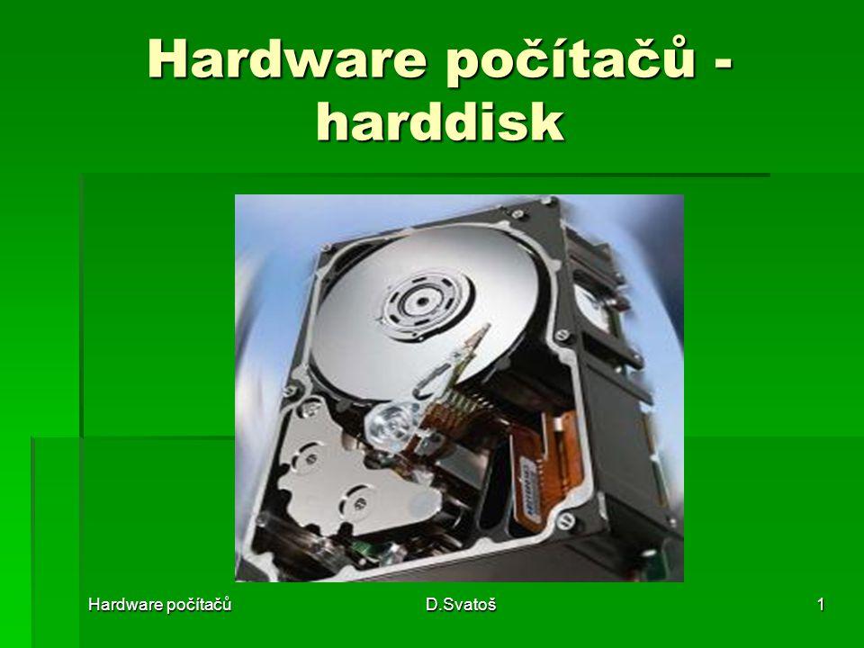Hardware počítačůD.Svatoš1 Hardware počítačů - harddisk