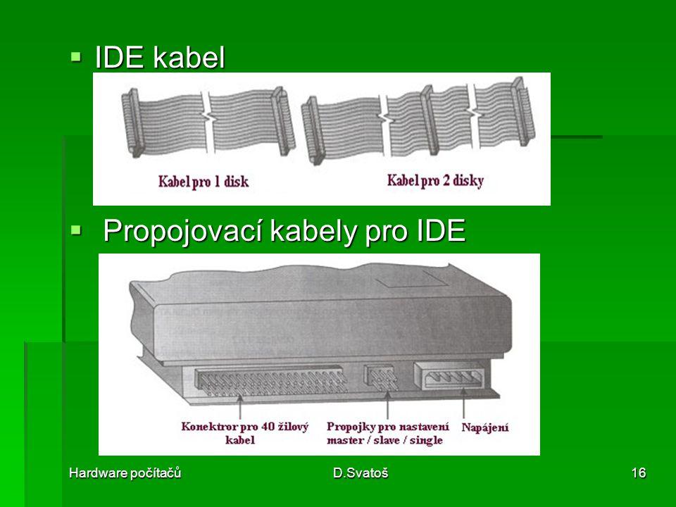 Hardware počítačůD.Svatoš16  IDE kabel  Propojovací kabely pro IDE