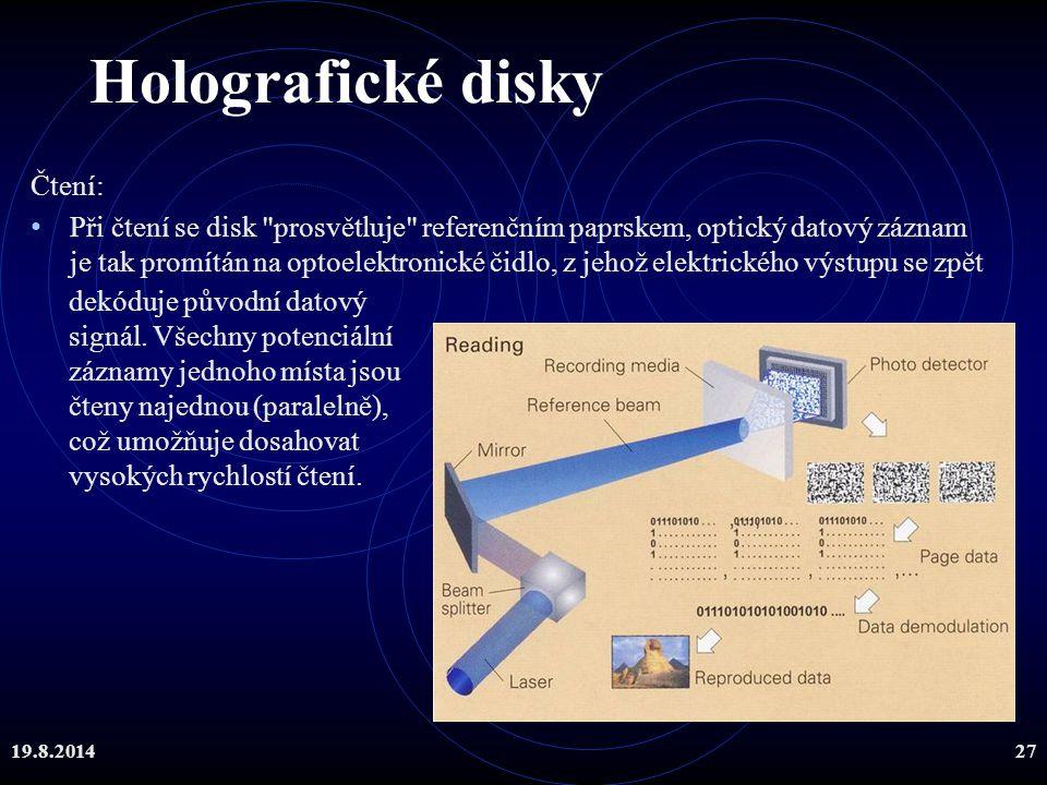 19.8.201427 Holografické disky Čtení: Při čtení se disk