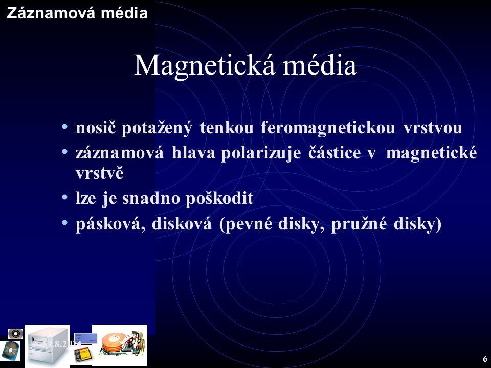 Záznamová média 19.8.2014 6 Magnetická média nosič potažený tenkou feromagnetickou vrstvou záznamová hlava polarizuje částice v magnetické vrstvě lze