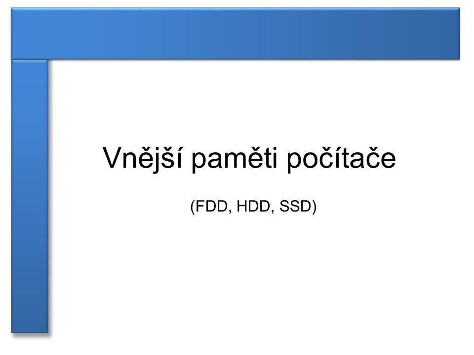 Vnější paměti počítače (FDD, HDD, SSD)