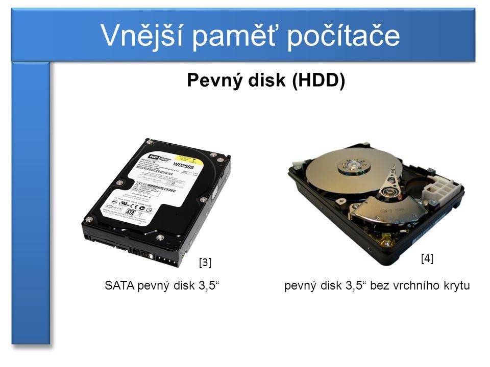 Pevný disk (HDD) Vnější paměť počítače SATA pevný disk 3,5 pevný disk 3,5 bez vrchního krytu [3] [4]