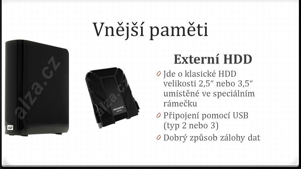 """Vnější paměti Externí HDD 0 Jde o klasické HDD velikosti 2,5"""" nebo 3,5"""" umístěné ve speciálním rámečku 0 Připojení pomocí USB (typ 2 nebo 3) 0 Dobrý z"""
