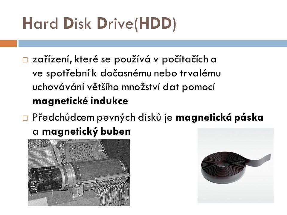 Hard Disk Drive(HDD)  zařízení, které se používá v počítačích a ve spotřební k dočasnému nebo trvalému uchovávání většího množství dat pomocí magneti
