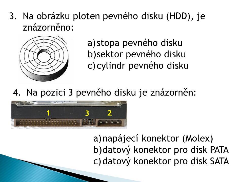 3.Na obrázku ploten pevného disku (HDD), je znázorněno: a)stopa pevného disku b)sektor pevného disku c)cylindr pevného disku 4.Na pozici 3 pevného dis