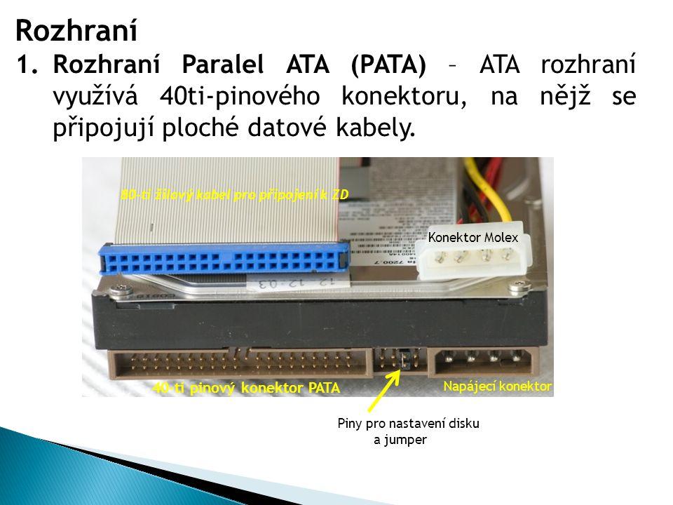 2.Rozhraní Serial ATA (SATA) využívá pouze 1bitovou šířku sběrnice, při taktovací frekvenci 1,5 GHz, je teoretická přenosová rychlost 1,5 Gbit/s (SATA II, dosahuje teoretické přenosové rychlosti 3Gb/s).