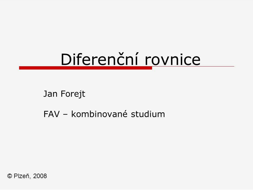 Diferenční rovnice Jan Forejt FAV – kombinované studium © Plzeň, 2008