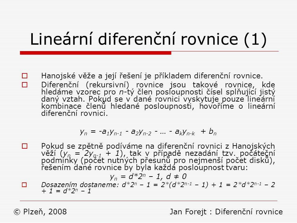Lineární diferenční rovnice (1)  Hanojské věže a její řešení je příkladem diferenční rovnice.  Diferenční (rekursivní) rovnice jsou takové rovnice,