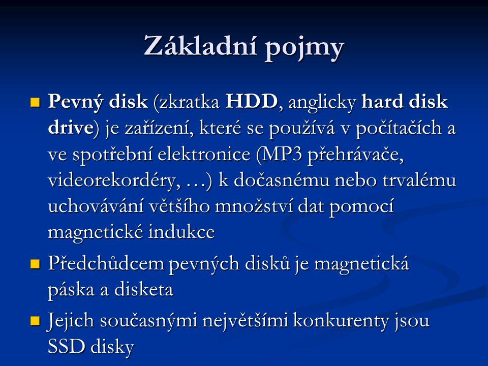 Základní pojmy Pevný disk (zkratka HDD, anglicky hard disk drive) je zařízení, které se používá v počítačích a ve spotřební elektronice (MP3 přehrávače, videorekordéry, …) k dočasnému nebo trvalému uchovávání většího množství dat pomocí magnetické indukce Pevný disk (zkratka HDD, anglicky hard disk drive) je zařízení, které se používá v počítačích a ve spotřební elektronice (MP3 přehrávače, videorekordéry, …) k dočasnému nebo trvalému uchovávání většího množství dat pomocí magnetické indukce Předchůdcem pevných disků je magnetická páska a disketa Předchůdcem pevných disků je magnetická páska a disketa Jejich současnými největšími konkurenty jsou SSD disky Jejich současnými největšími konkurenty jsou SSD disky