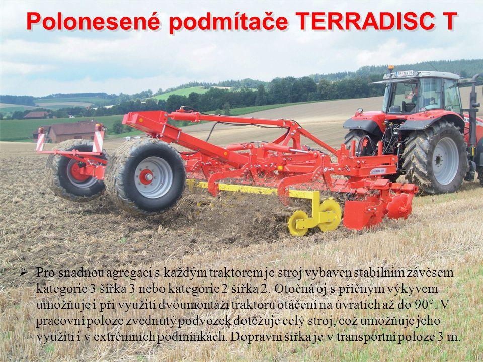  Pro snadnou agregaci s každým traktorem je stroj vybaven stabilním závěsem kategorie 3 šířka 3 nebo kategorie 2 šířka 2. Otočná oj s příčným výkyvem