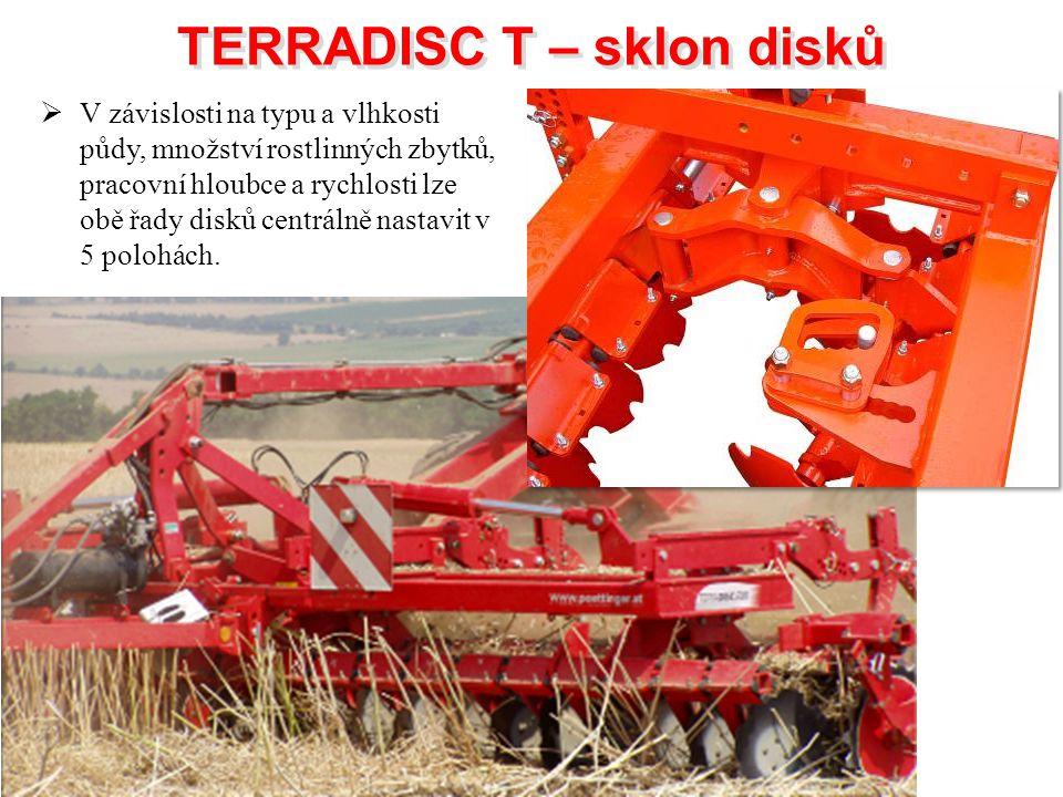 TERRADISC T – sklon disků TERRADISC T – sklon disků  V závislosti na typu a vlhkosti půdy, množství rostlinných zbytků, pracovní hloubce a rychlosti