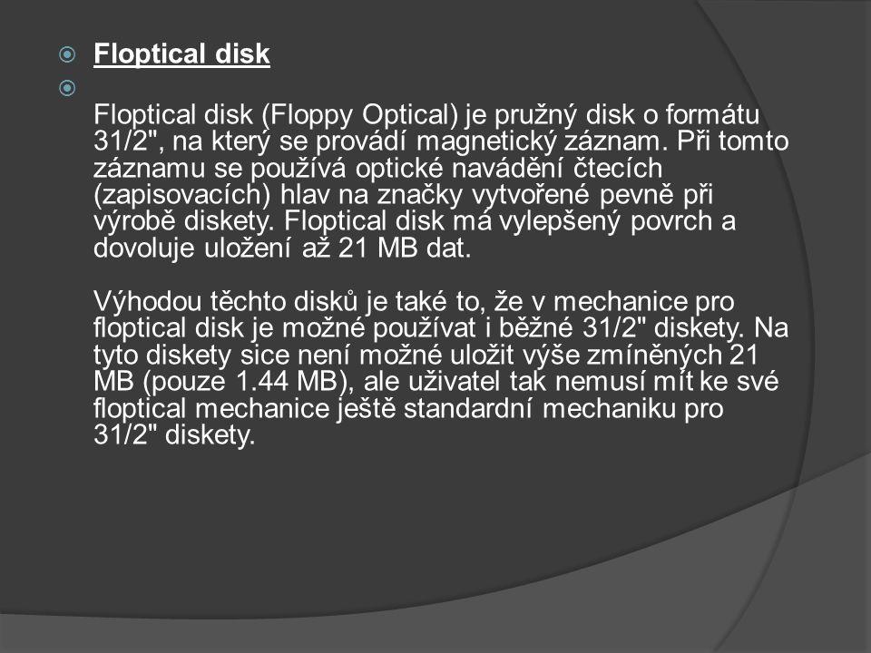  Floptical disk  Floptical disk (Floppy Optical) je pružný disk o formátu 31/2