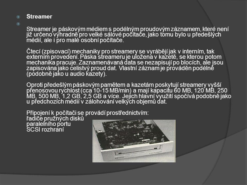 Streamer  Streamer je páskovým médiem s podélným proudovým záznamem, které není již určeno výhradně pro velké sálové počítače, jako tomu bylo u pře