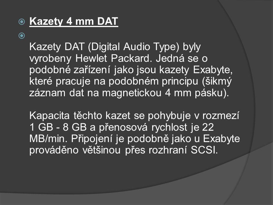  Kazety 4 mm DAT  Kazety DAT (Digital Audio Type) byly vyrobeny Hewlet Packard. Jedná se o podobné zařízení jako jsou kazety Exabyte, které pracuje