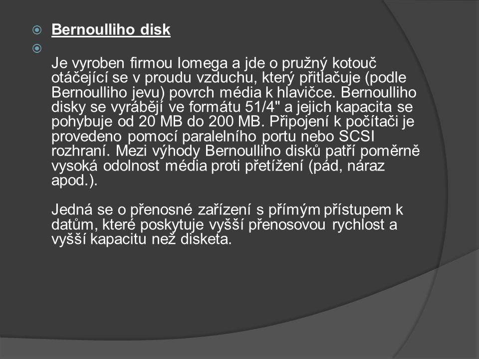  Bernoulliho disk  Je vyroben firmou Iomega a jde o pružný kotouč otáčející se v proudu vzduchu, který přitlačuje (podle Bernoulliho jevu) povrch mé