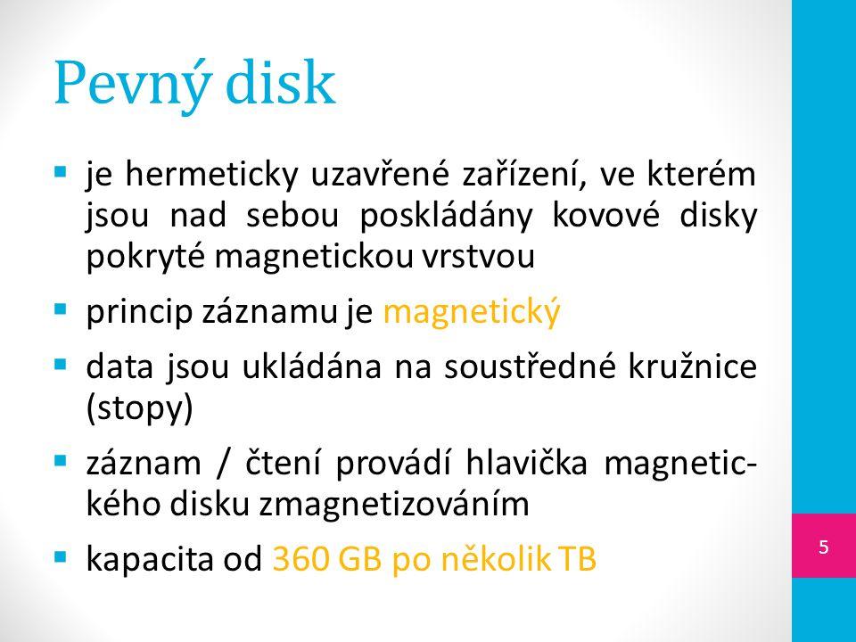  je hermeticky uzavřené zařízení, ve kterém jsou nad sebou poskládány kovové disky pokryté magnetickou vrstvou  princip záznamu je magnetický  data