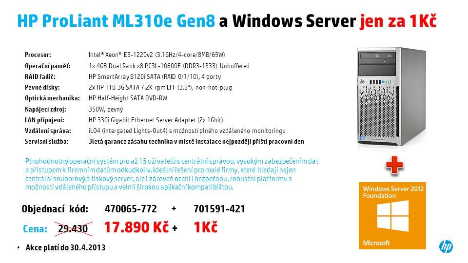 4 HP ProLiant ML310e Gen8 a Windows Server jen za 1Kč Objednací kód: 470065-772 + 701591-421 Cena: 29.430 17.890 Kč + 1Kč Akce platí do 30.4.2013 Procesor:Intel® Xeon® E3-1220v2 (3.1GHz/4-core/8MB/69W) Operační paměť:1x 4GB Dual Rank x8 PC3L-10600E (DDR3-1333) Unbuffered RAID řadič:HP SmartArray B120i SATA (RAID 0/1/10), 4 porty Pevné disky:2x HP 1TB 3G SATA 7.2K rpm LFF (3.5 ), non-hot-plug Optická mechanika:HP Half-Height SATA DVD-RW Napájecí zdroj:350W, pevný LAN připojení:HP 330i Gigabit Ethernet Server Adapter (2x 1Gbit) Vzdálení správa:iLO4 (intergated Lights-Out4) s možností plného vzdáleného monitoringu Servisní služba:3letá garance zásahu technika v místě instalace nejpozději příští pracovní den Plnohodnotný operační systém pro až 15 uživatelů s centrální správou, vysokým zabezpečením dat a přístupem k firemním datům odkudkoliv.