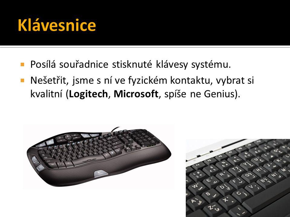  Posílá souřadnice stisknuté klávesy systému.  Nešetřit, jsme s ní ve fyzickém kontaktu, vybrat si kvalitní (Logitech, Microsoft, spíše ne Genius).