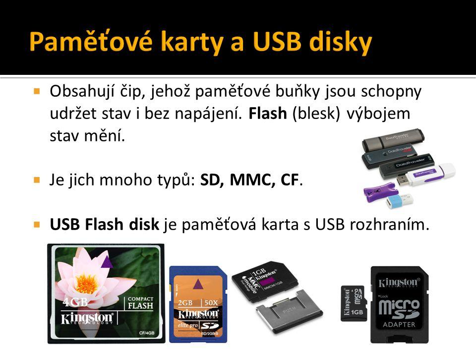  Obsahují čip, jehož paměťové buňky jsou schopny udržet stav i bez napájení. Flash (blesk) výbojem stav mění.  Je jich mnoho typů: SD, MMC, CF.  US