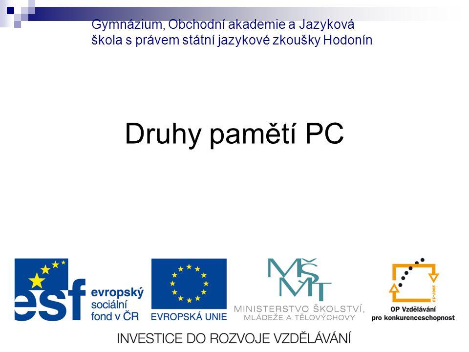 Gymnázium, Obchodní akademie a Jazyková škola s právem státní jazykové zkoušky Hodonín Druhy pamětí PC