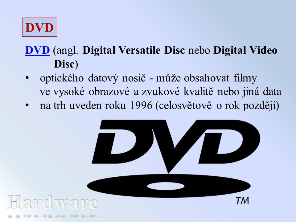 DVD DVD (angl. Digital Versatile Disc nebo Digital Video Disc) optického datový nosič - může obsahovat filmy ve vysoké obrazové a zvukové kvalitě nebo