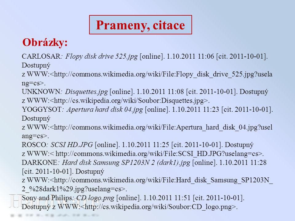 Prameny, citace Obrázky: CARLOSAR: Flopy disk drive 525.jpg [online]. 1.10.2011 11:06 [cit. 2011-10-01]. Dostupný z WWW:. UNKNOWN: Disquettes.jpg [onl
