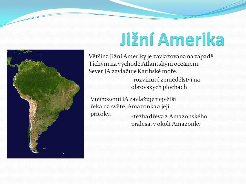 Většina Jižní Ameriky je zavlažována na západě Tichým na východě Atlantským oceánem.