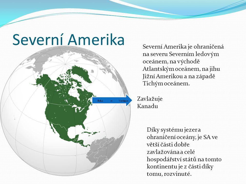 Severní Amerika Zavlažuje Kanadu Severní Amerika je ohraničená na severu Severním ledovým oceánem, na východě Atlantským oceánem, na jihu Jižní Amerikou a na západě Tichým oceánem.