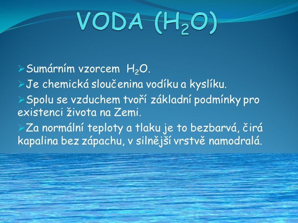 Sumárním vzorcem H 2 O. Je chemická sloučenina vodíku a kyslíku.