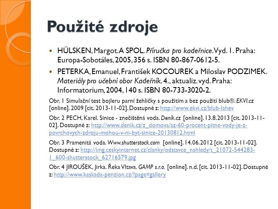 Použité zdroje HÜLSKEN, Margot.A SPOL. Příručka pro kadeřnice.