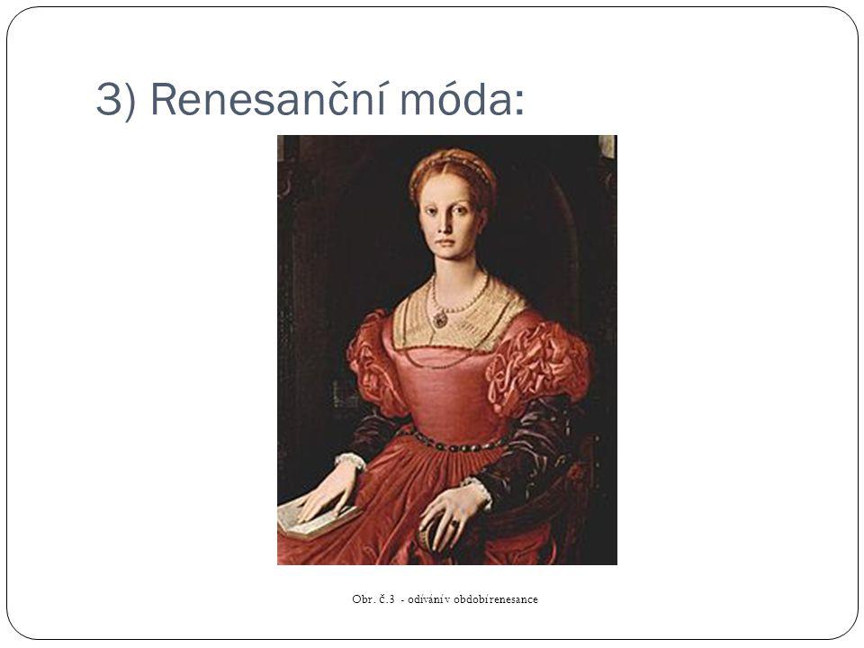 3) Renesanční móda: Obr. č.3 - odívání v období renesance