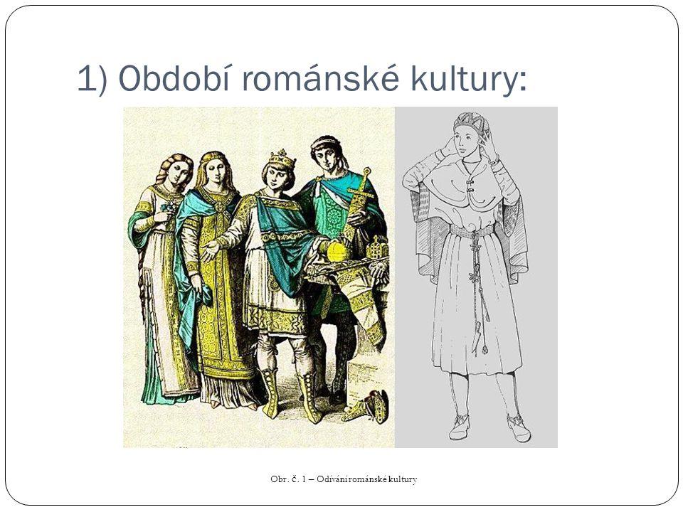 1) Období románské kultury: Obr. č. 1 – Odívání románské kultury