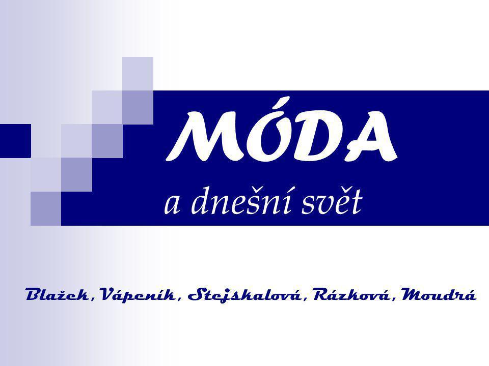 MÓDA a dnešní svět Blažek, Vápeník, Stejskalová, Rázková, Moudrá