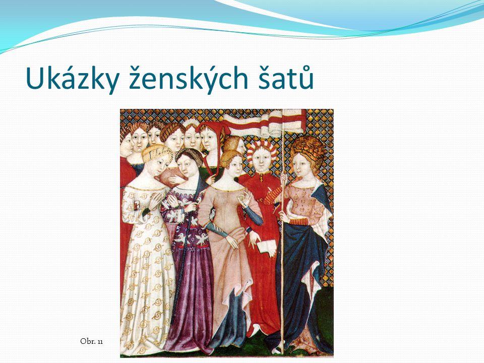 Ukázky ženských šatů Obr. 11