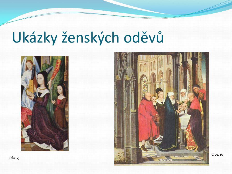 Ukázky ženských oděvů Obr. 9 Obr. 10