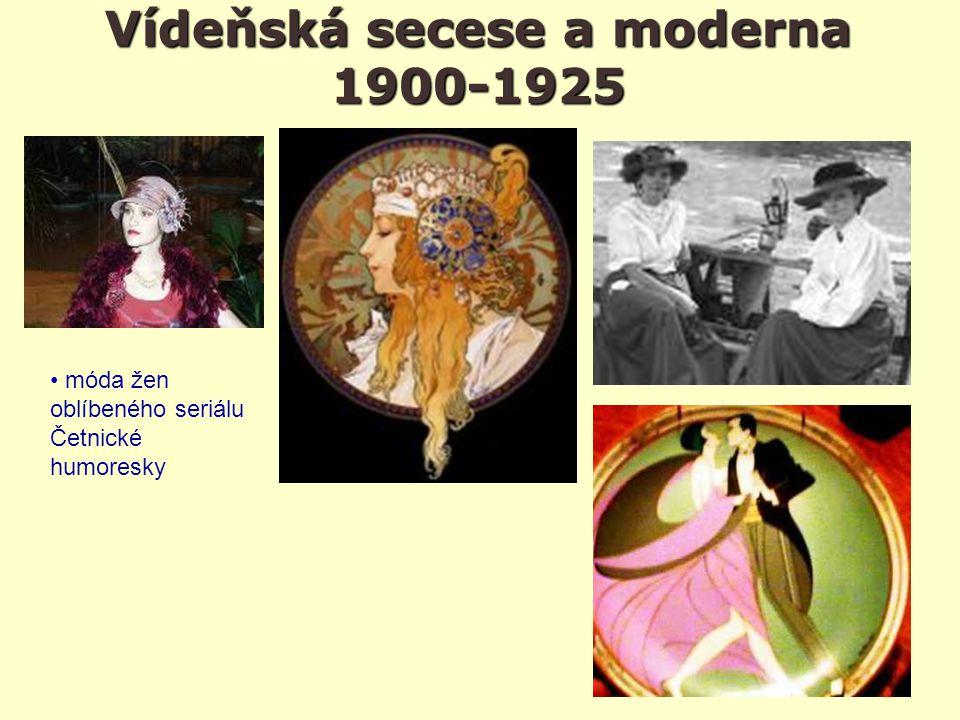 Vídeňská secese a moderna 1900-1925 móda žen oblíbeného seriálu Četnické humoresky